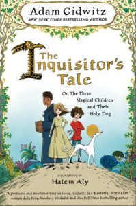The Inquisitor's Tale Or, Three Magical Children and Their Holy Dog